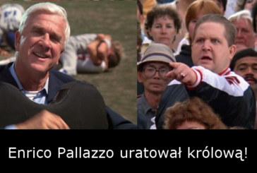 Enrico Pallazzo uratował królową!