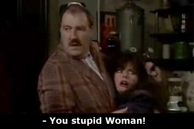 You Stupid Woman!