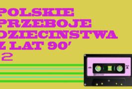 Największe polskie hiciory z dzieciństwa lat 90 [2/2]