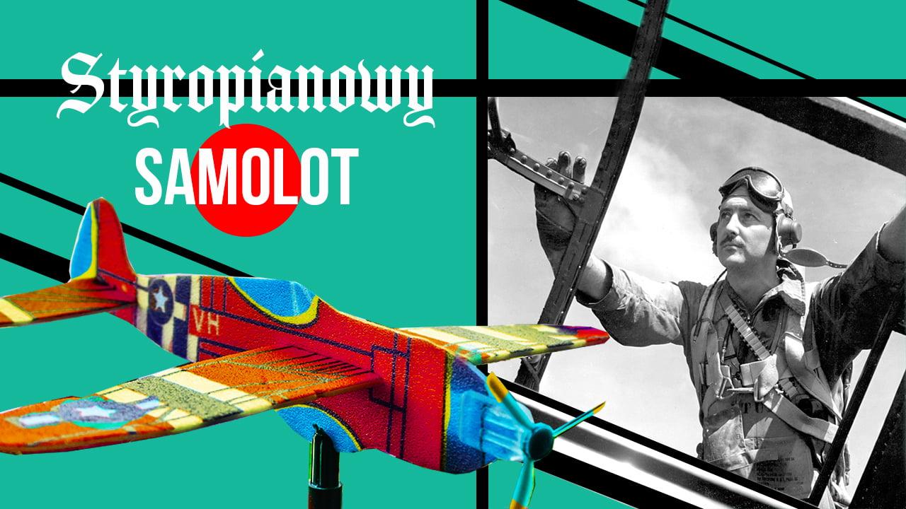 Styropianowy samolot - czaderska zabawka z dzieciństwa