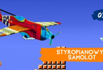 Styropianowy samolot | PODCAST 03
